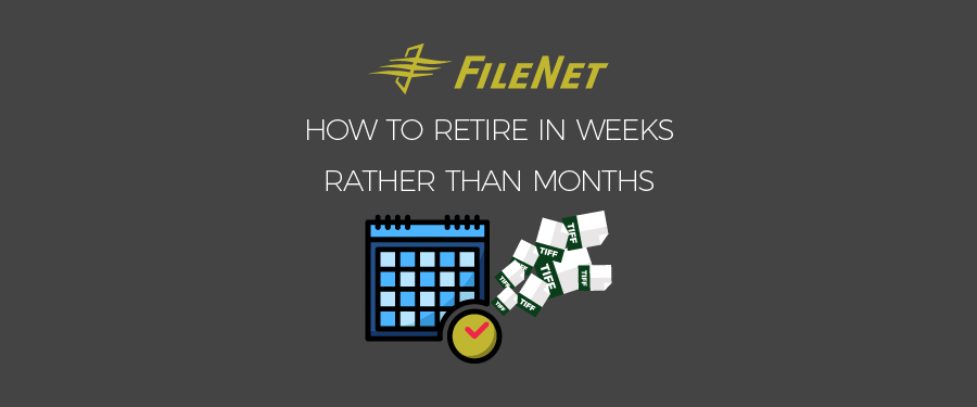 FileNet - Retire in Weeks
