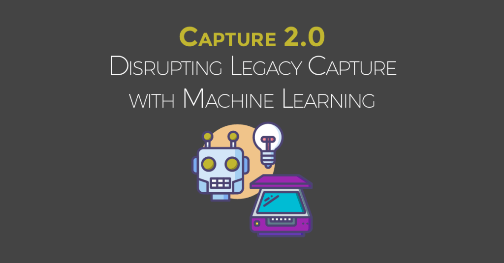 Content Capture 2.0 Disrupt with ML