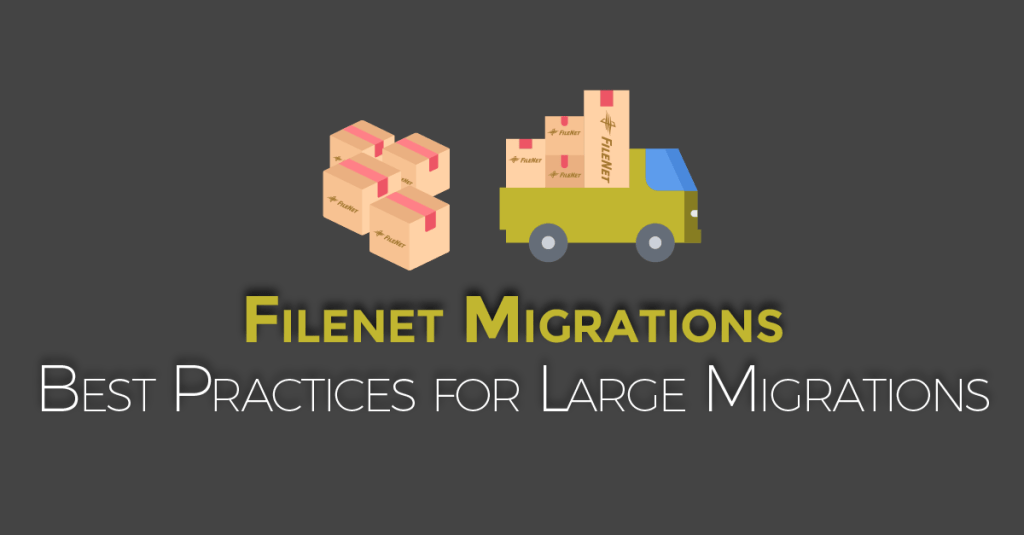 FileNet Migrations Best Practices