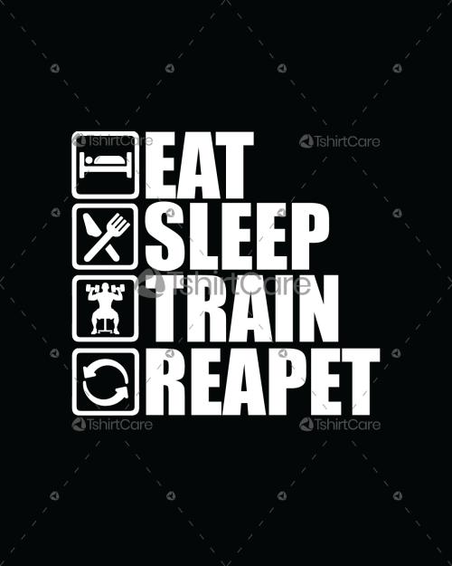 0d4420319eb Eat sleep train repeat Shirt Gym   Fitness T Shirt Design for Men s    Women s Gift