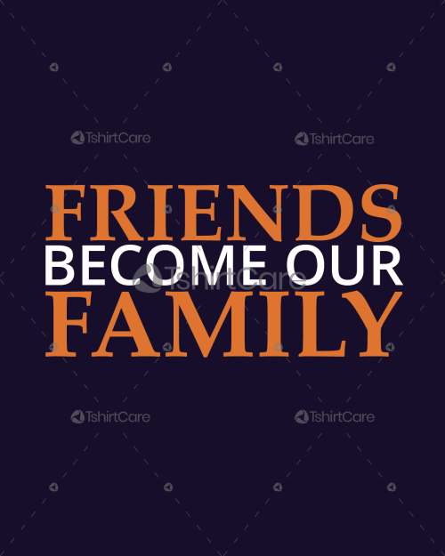 b732486c Friends Become Our Family T shirt Design Friendship Day Tee Shirts Gift for  Men's, Women's & Kids
