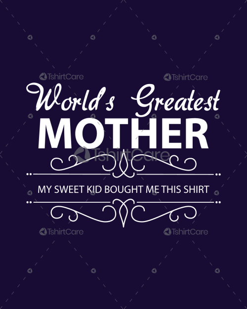 Worlds Greatest Mother T Shirt Design Mothers Day Shirts Tank Tops Hoodies Gift For Moms