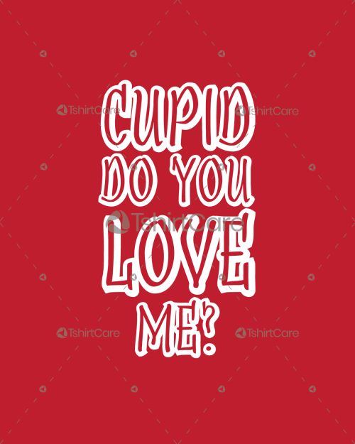 Cupid do you love me T shirt Design Valentines Day Tee