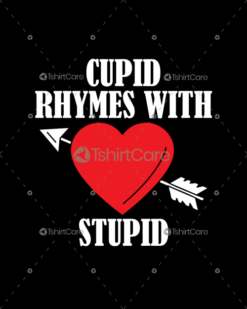 Cupid rhymes with stupid T shirt Design Valentines Day