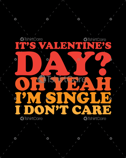 It's valentines day oh yeah i'm single T Shirts Design
