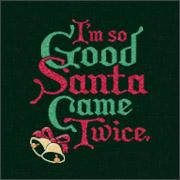 I'm so good Santa came twice naughty christmas shirts