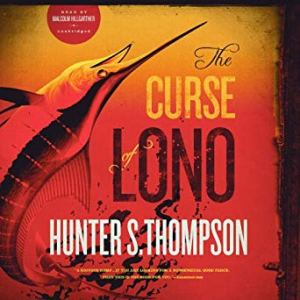 The Curse of Lono by Hunter S Thompson
