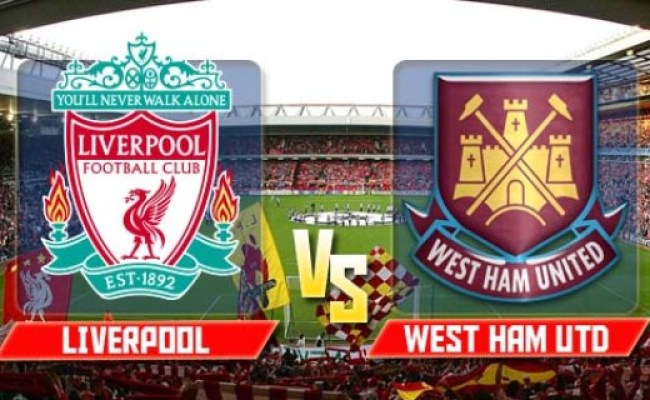 Liverpool Vs West Ham Match Preview
