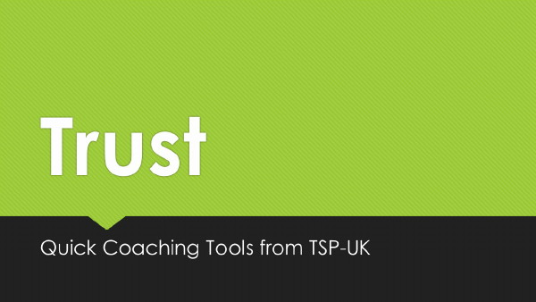 Quick Coaching Tools – Trust