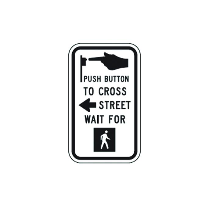 Push Button To Cross Street Wait For Pedestrian Sign R10