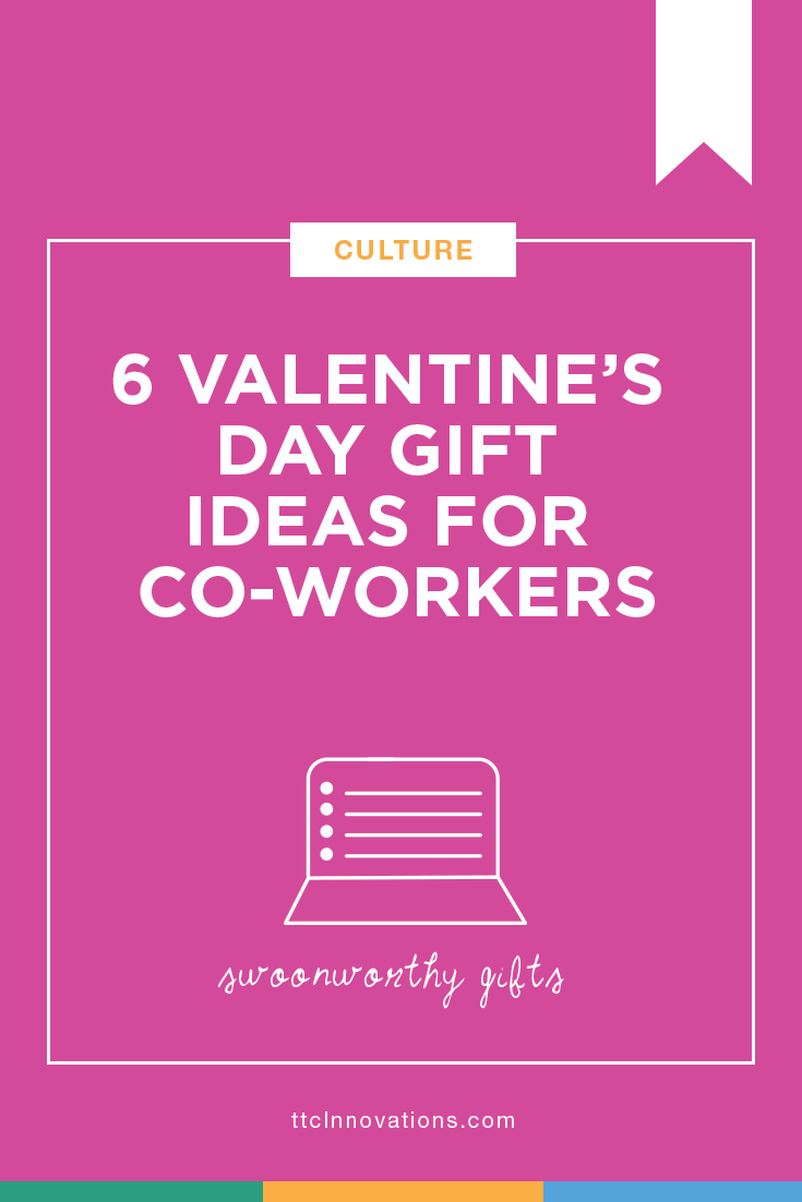 6 Valentines Day Gift Ideas For Coworkers