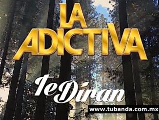 La Adictiva - Te diran