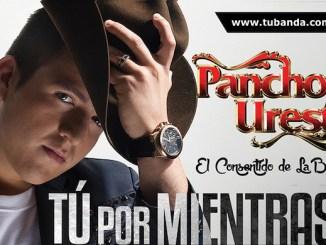 Pancho Uresti - Tu por mientras