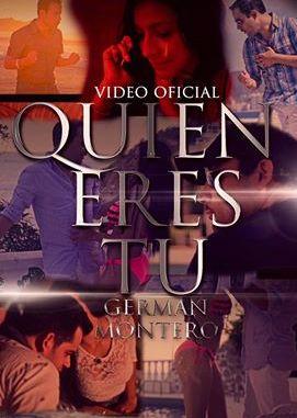 Germán Montero - Video Quien Eres tu