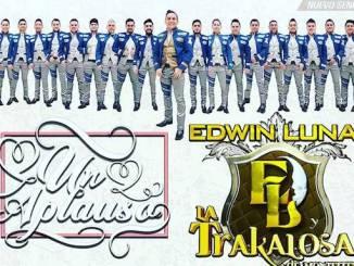 Edwin Luna y La Trakalosa de Monterrey - Un aplauso