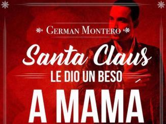 Germán Montero - Santa Claus le dio un beso a mamá