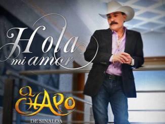 El Chapo de Sinaloa - Hola mi amor