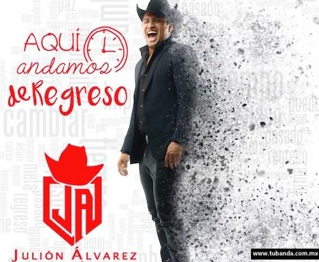 Julión Álvarez - Gira Aquí andamos de regreso