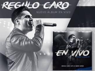 """REGULO CARO PRESENTA SU NUEVO ÁLBUM TITULADO """"EN VIVO DESDE CULIACÁN"""""""