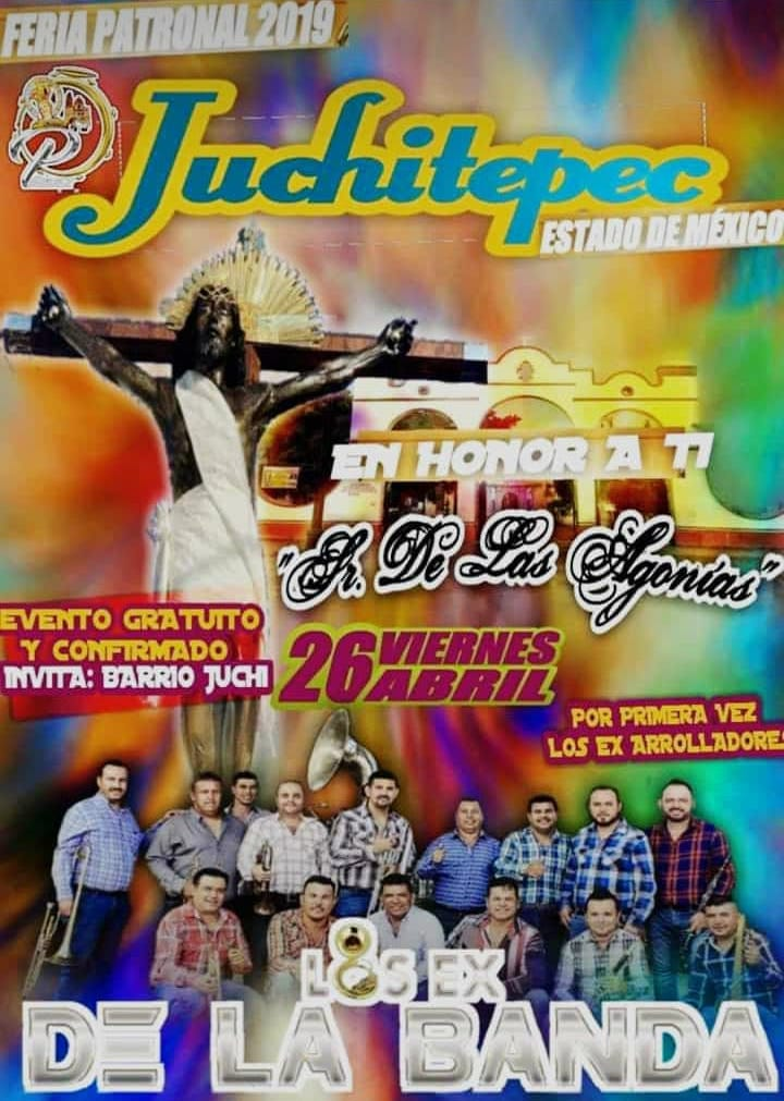 Este viernes 26 de abril 2019 Juchitepec, Estado de México, Barrio Juchi presenta a Los Ex de la Banda El nuevo concepto formado por ex integrantes de La Arrolladora totalmente gratis.
