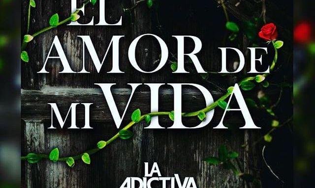 """""""El amor de mi vida"""" es lo nuevo de La Adictiva."""