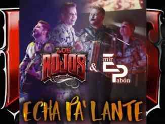 """Los Rojos presentan """"Echa pa´lante"""" a dueto con Emir Pavón"""