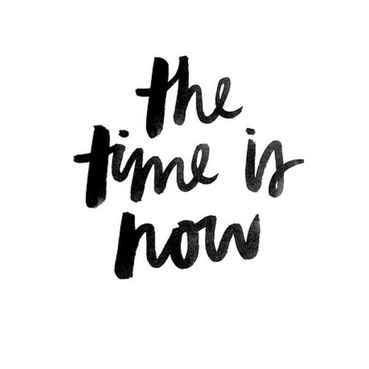 Image result for the time is now