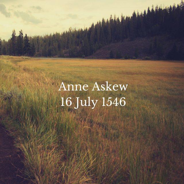 Anne Askew16 July 1546