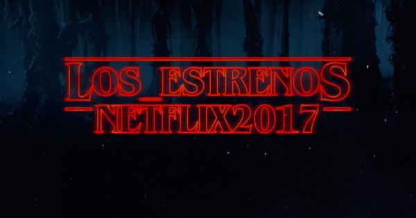 los_estrenos-netflix2017