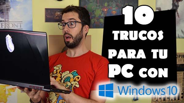 10 trucos para apresurar el funcionamiento de tu ordenador con Windows 10