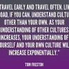 quote-Tom-Freston-travel-early-and-travel-often-live-abroad-178283