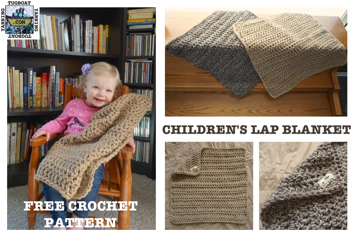Children\'s Lap Blanket: Free Crochet Pattern – tugboat yarning