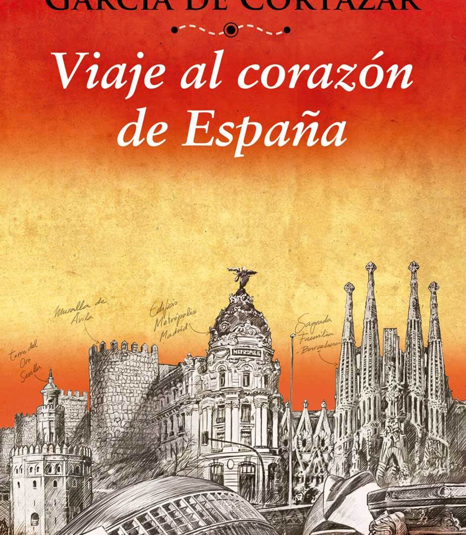El viaje al corazón de España de Fernando García de Cortázar