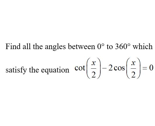 additional math - trigonometry -a-math-trigonometry-solve-cot-and-cos-half-angle