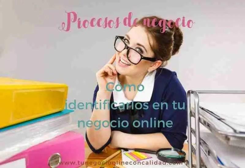 Procesos de negocio: ¿cómo identificarlos en tu negocio online?