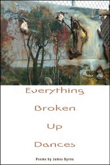 Everything Broken Up Dances by James Byrne