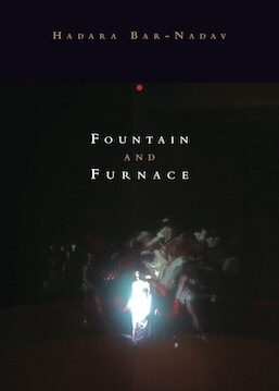 Fountain and Furnace by Hadara Bar-Nadav