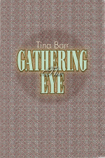 The Gathering Eye by Tina Barr