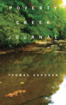 poverty creek journal lyric essays by thomas gardner tupelo press poverty creek by thomas gardner