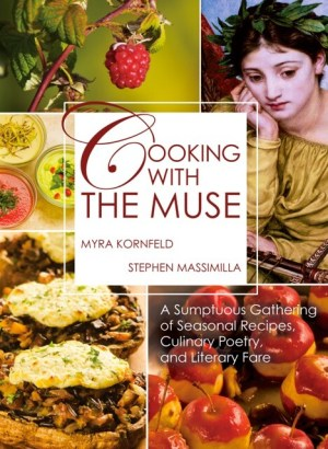 Cooking with the Muse by Myra Cornfeld and Stephen Massimilla
