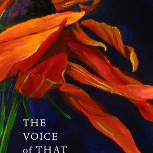 Voice of That Singing by Juliet Rodeman