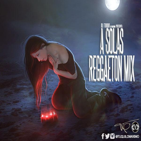 A-Solas-Reggaeton-Mix