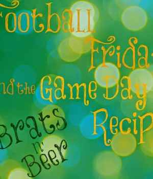 Brats 'n Beer with Kraut- Football Friday