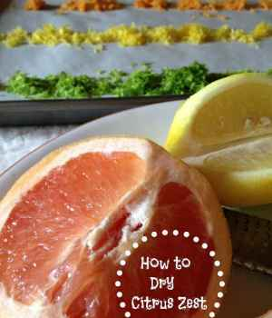 How to Dry Citrus Zest