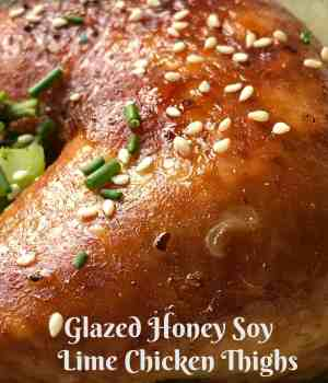 Glazed Honey Soy Lime Chicken Thighs