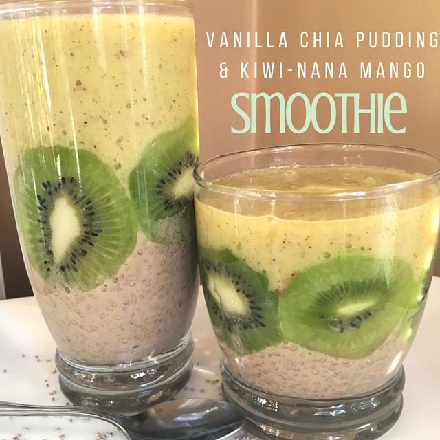 Vanilla Chia Pudding + Kiwi-nana mango smoothie