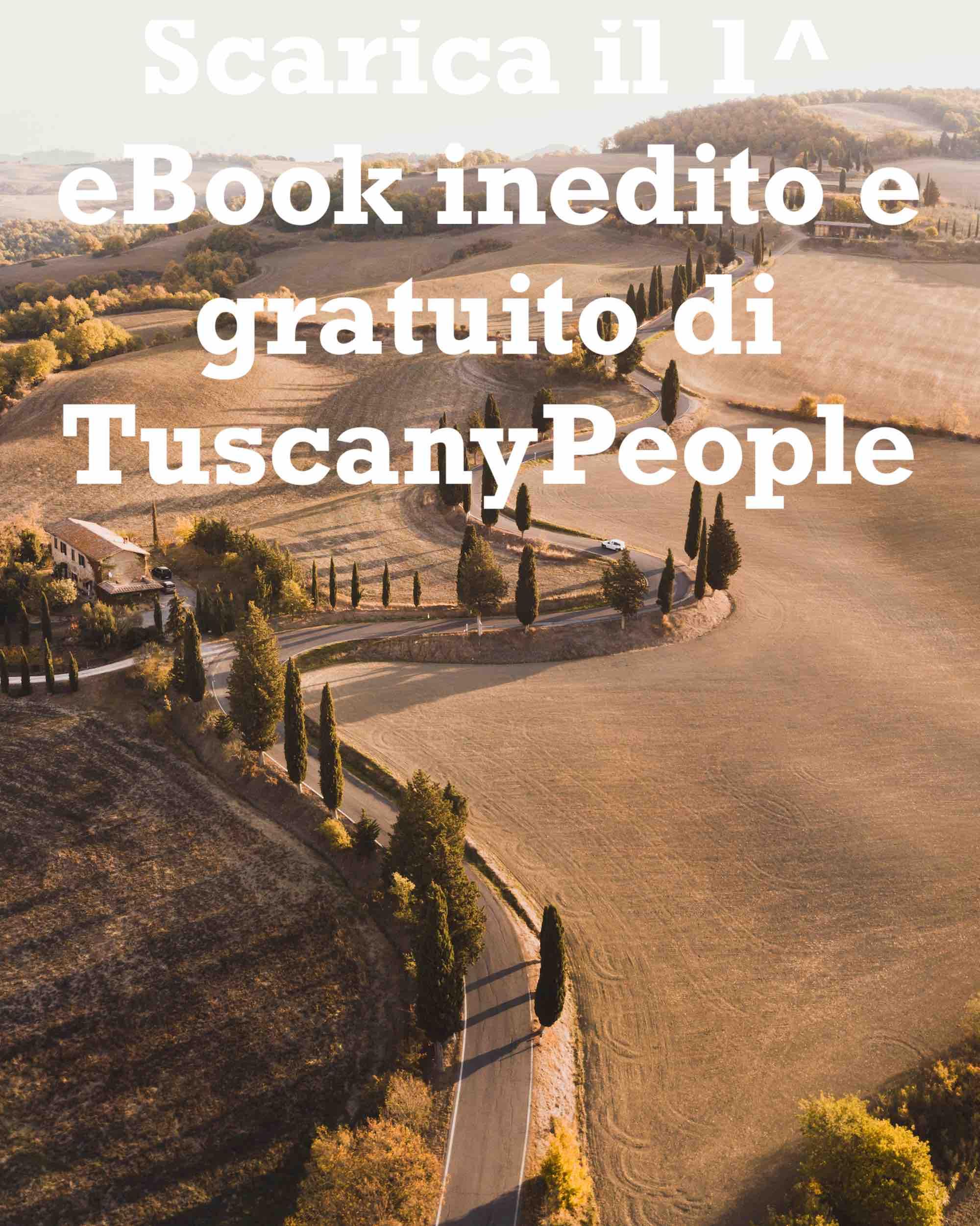 Scarica il 1^ eBook inedito e gratuito di TuscanyPeople