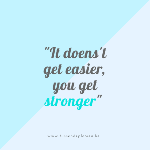 quote_it-doenst-get-easier-you-get-stronger