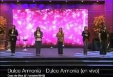 Grupo Dulce Armonia Canta: Dulce Armonia en Casa De Dios