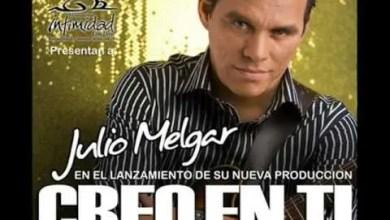 Photo of Julio Melgar – Creo En Ti